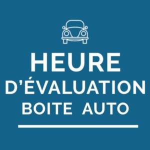 Heure d'évaluation boîte auto